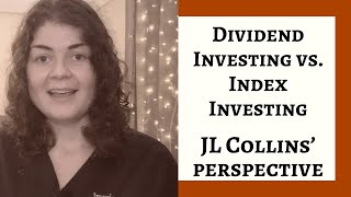 INDEX INVESTING VS. DIVIDEND INVESTING | JL Collins | FIRE Movement Investing Strategies