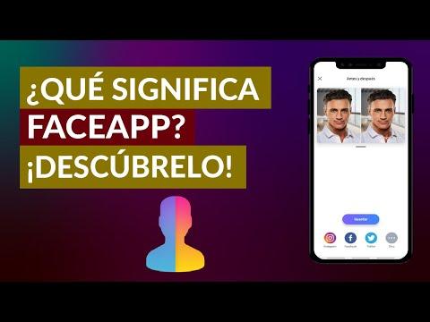 ¿Qué Significa FaceApp? Descubre las Funciones de esta Fantástica Aplicación