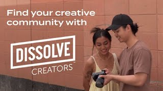 Find your creative community with Dissolve Creators.