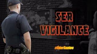 SER VIGILANTE (Por Éder Santos)