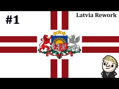 HoI4 - Reworked Latvia - Latvia First - Part 1