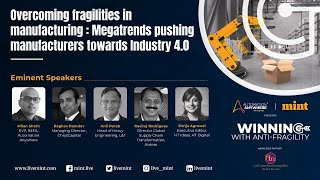 Overcoming fragilities in manufacturing : Megatrends pushing manufacturers towards Industry 4.0
