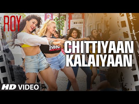 Chittiyaan Kalaiyaan song lyrics