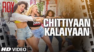 Gambar cover 'Chittiyaan Kalaiyaan' VIDEO SONG | Roy | Meet Bros Anjjan, Kanika Kapoor | T-SERIES
