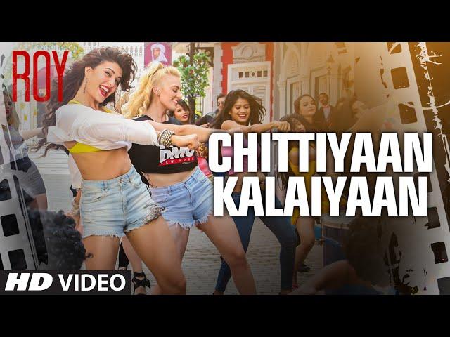 'Chittiyaan Kalaiyaan' VIDEO SONG | Roy | Meet Bros Anjjan, Kanika Kapoor | T-SERIES