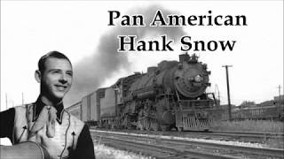 Pan American Hank Snow with Lyrics YouTube Videos