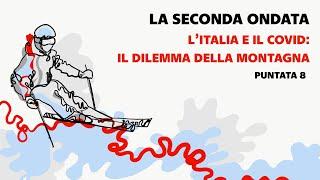 La seconda ondata, l'Italia e il Covid - Il dilemma della montagna