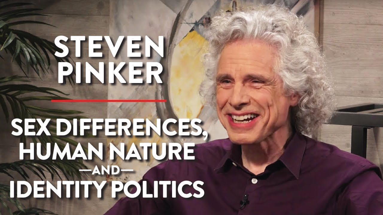Steven Pinker on Sex Differences, Human Nature, and Identity Politics (Pt. 1)