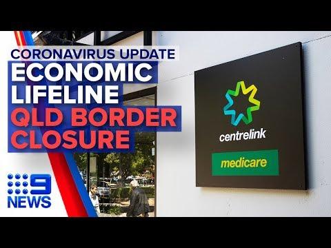 Coronavirus: Economic lifeline approved, QLD border closure | Nine News Australia
