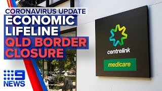 Coronavirus: Economic lifeline approved, QLD border closure