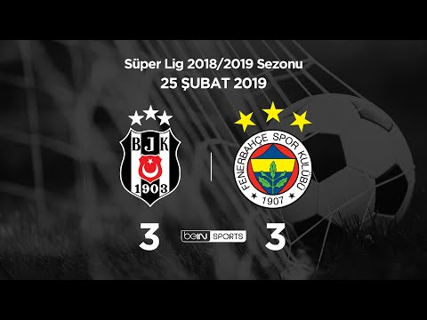 25.02.2019   Beşiktaş-Fenerbahçe   3-3