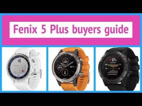 Garmin Fenix 5 Plus buyers guide - How to choose  Fenix 5x vs Fenix 5 vs Fenix 5s Plus? Not a review