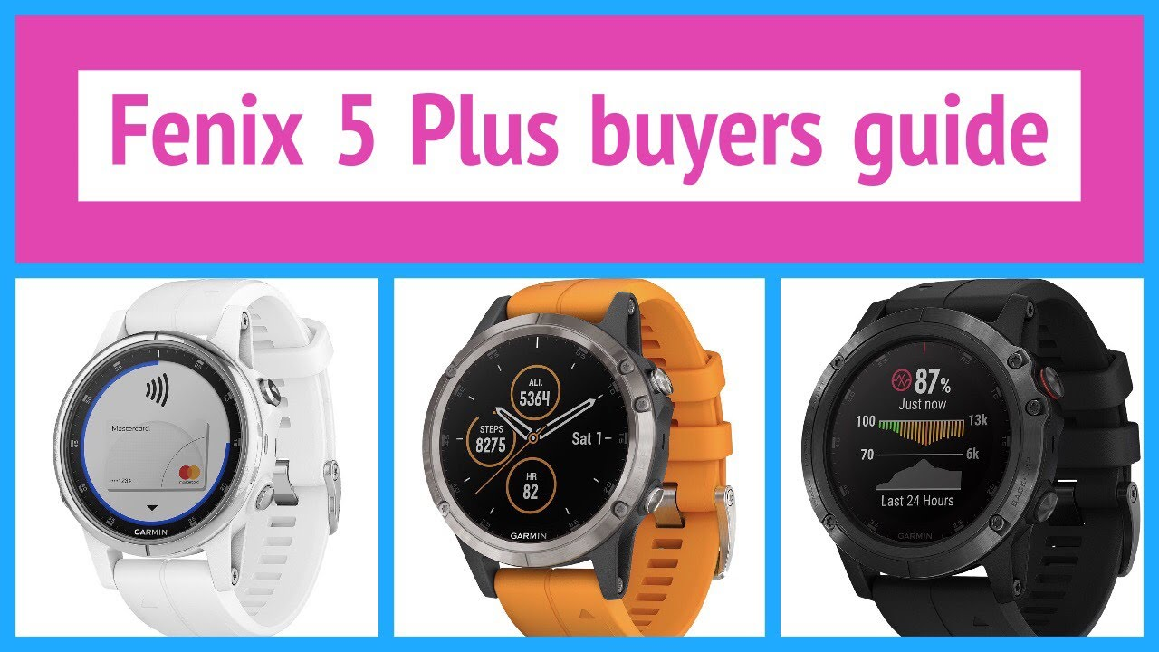 Garmin Fenix 5 Plus buyers guide   Active JR