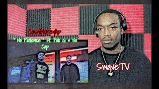 "CashMoneyAp "" No Patience "" Ft. Polo G & No Cap (Official Video) Reaction / Review !!!"