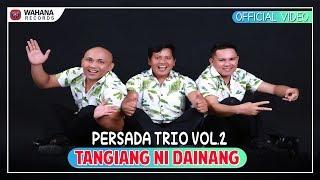 Persada Trio - Tangiang Ni Dainang (Official Video)
