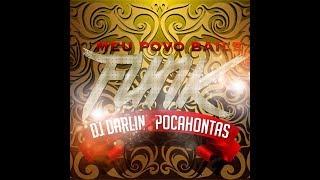 Meu Povo Baile Funk (ft. Pocahontas) - Dj Darlin La Diferencia