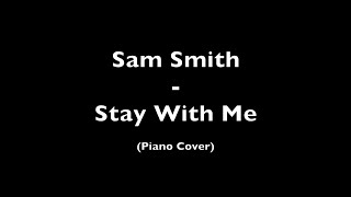 Sam Smith - Stay With Me (piano Cover) | Sheet Music + Lyrics