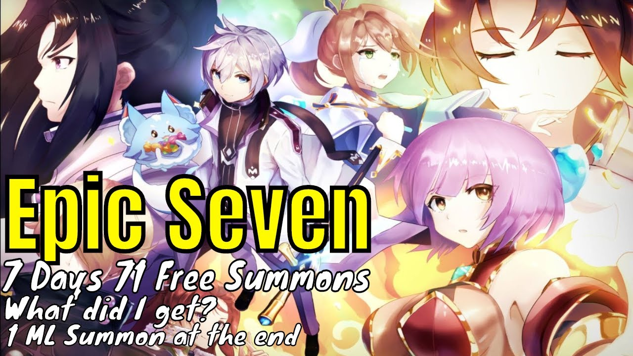 Epic Seven: 7 Days 71 Summons/What Did I Get/1 ML at the end