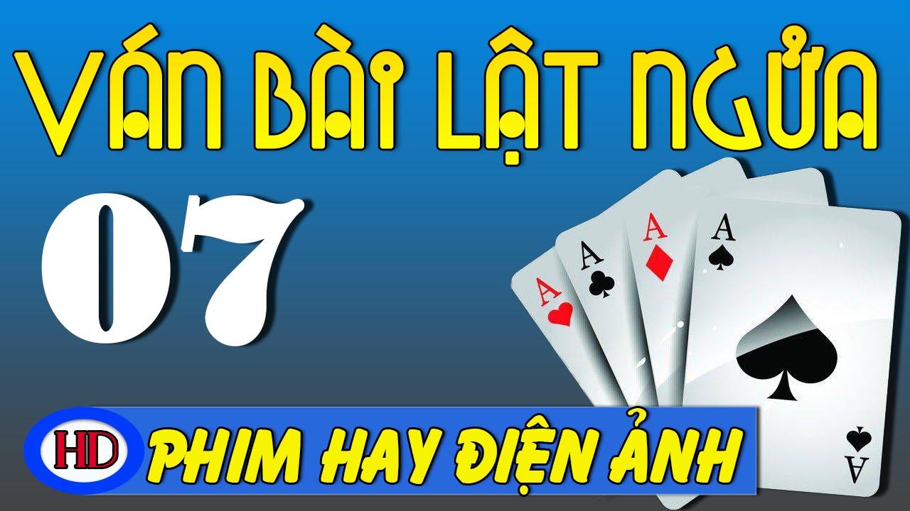 Ván Bài Lật Ngửa – Tập 7 | Cao Áp Và Nước Lũ | Phim Việt Nam Hay