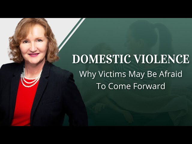 Domestic Violence: Why Victims May Be Afraid To Come Forward