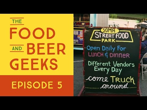 Guide To Street Food In San Francisco, Mission Chinese, Soma | The Food And Beer Geeks | Ep 5