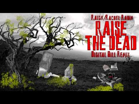 Raign/Rachel Rabin-Raise The Dead(Digital Bill Dubstep Remix)