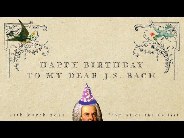 作曲家バッハへ 6日遅れの誕生祝い|Belated Happy Birthday for My Dear J.S. Bach|無伴奏チェロ組曲第1番ジーグ|Cello Suite No.1 Gigue