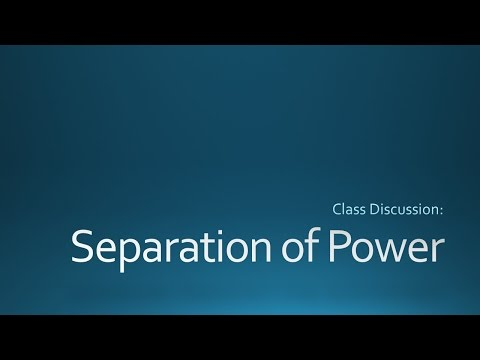 Class Discussion:  Separation of Powers