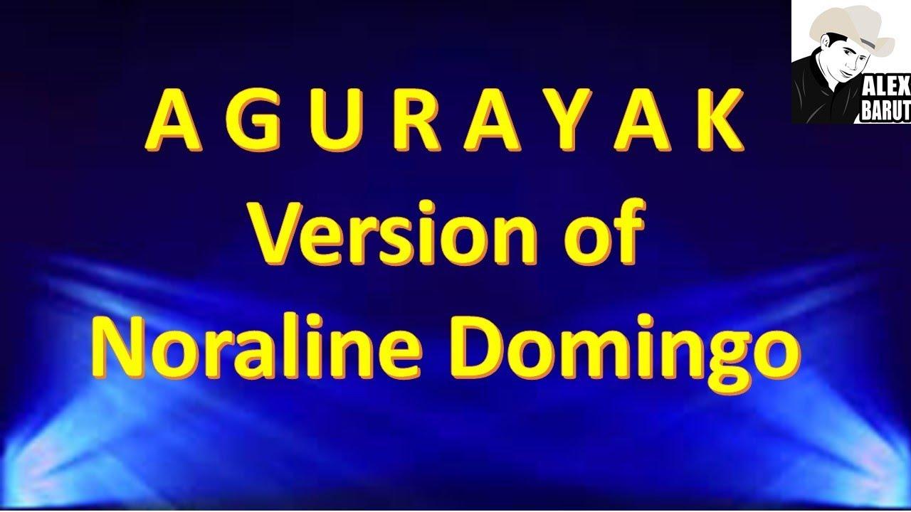 Download Agurayak (Ilocano Song) - Version of Noraline Domingo