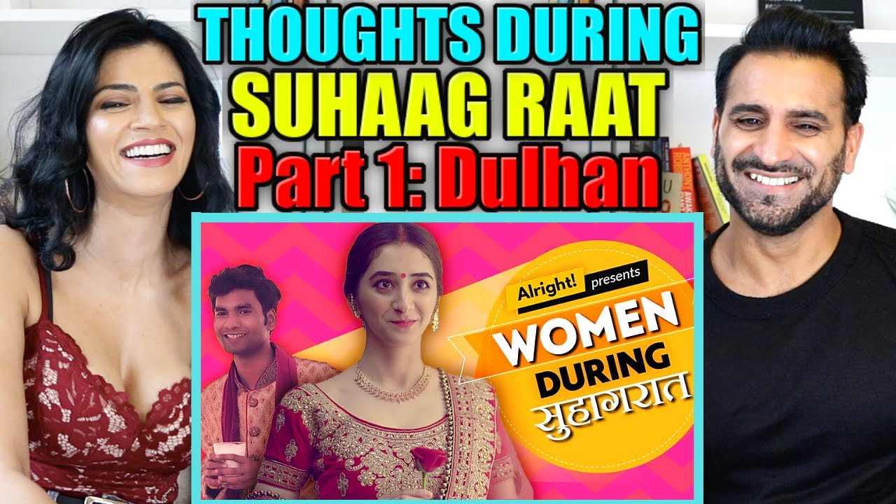 THOUGHTS DURING SUHAAG RAAT REACTION! | Alright! ft. Kritika Avasthi & Nikhil Vijay | Part 1: Dulhan