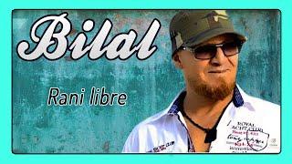 Cheb Bilal - Rani libre