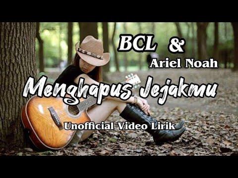 bcl-feat-ariel-noah---menghapus-jejakmu- -lirik