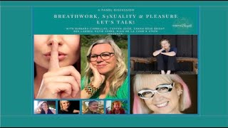 Breathwork \u0026 Sexuality: A Panel Discussion