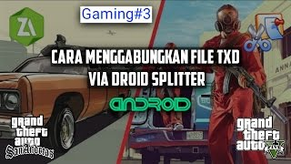 Cara Menggabungkan File TXD GTA SA Android Via Droid Splitter || Gaming#3