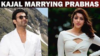 Kajal Agarwal wants to marry Prabhas