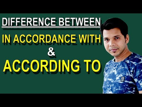 DIFFERENCE BETWEEN IN ACCORDANCE WITH AND ACCORDING TO
