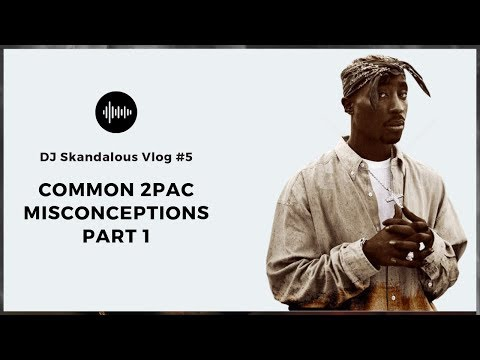 2Pac Misconceptions Part 1 (VLOG)