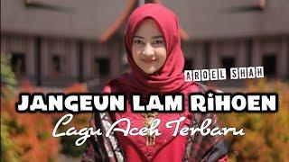 Download lagu Lagu Aceh TerbaruJangeun Lam RihoenUcin Spiky MP3