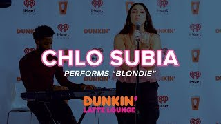 Chlo Subia Performs 'Blondie' Live | DLL