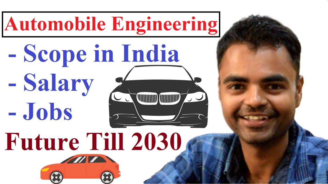 Scope Of Automobile Engineering In India Salary Govt Jobs Private Jobs Future Scope Till 2030 Youtube