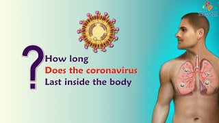 How long does tнe coronavirus last inside the body ?