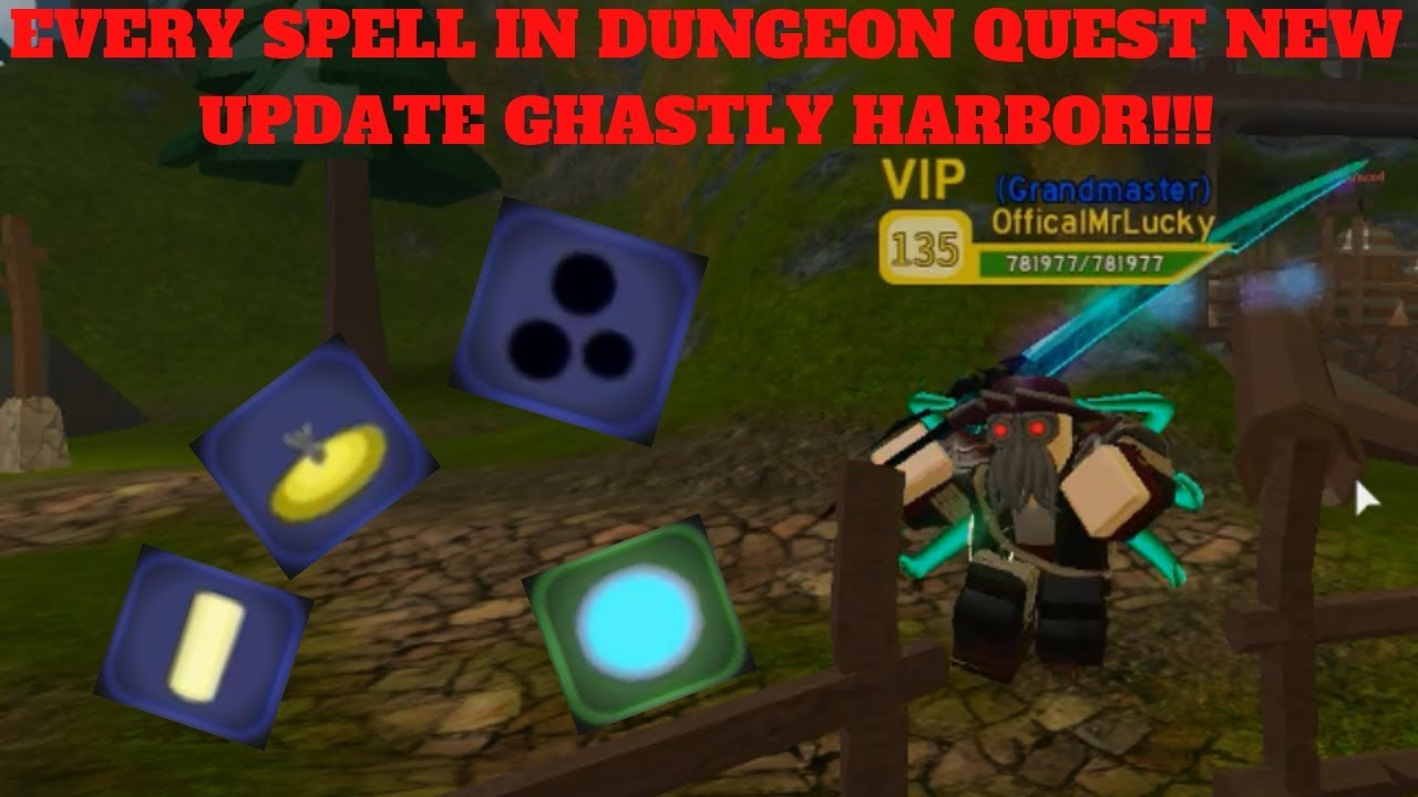 Update All New Spells In Ghastly Harbor Dungeon Quest Roblox Youtube