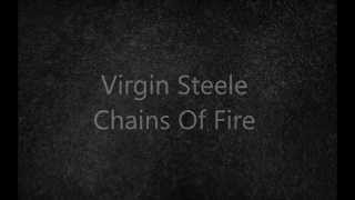 Virgin Steele - Chains Of Fire (lyrics)