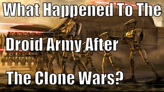 What happened to the Droid Army after the Clone Wars?