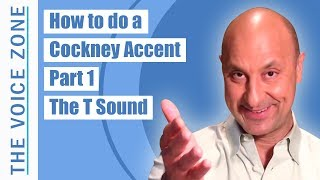 How to do a  Cockney Accent - Part 1 - The T Sound