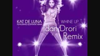 Kat DeLuna Feat Elephant Man- Whine Up (Idan Drori Remix) 2010