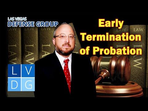 How to get an early termination of probation in Nevada cases - 2020 UPDATE IN DESCRIPTION