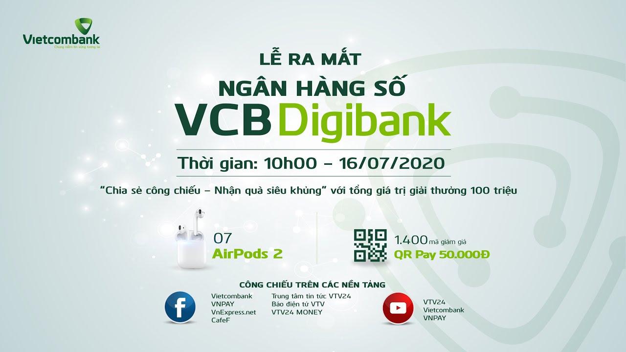 Ra mắt Ngân hàng số VCB Digibank hoàn toàn mới!