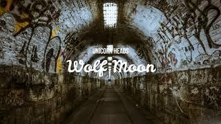 Unicorn Heads  -  Wolf Moon