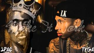 Tyga - Make It Work - Remix | 2Pac